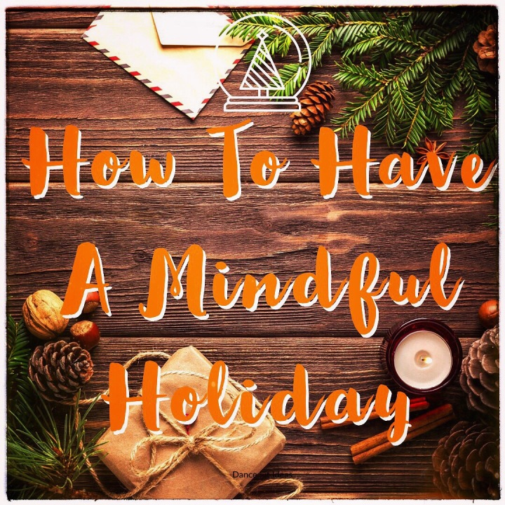 Have A More Mindful Holiday in 5Steps