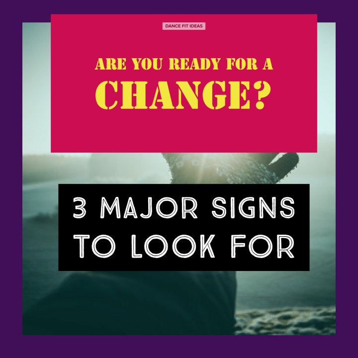 3 major signs you are ready for a change