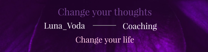 change your thoughts  change your life  luna_voda coaching